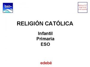 RELIGIN CATLICA Infantil Primaria ESO edeb El Proyecto