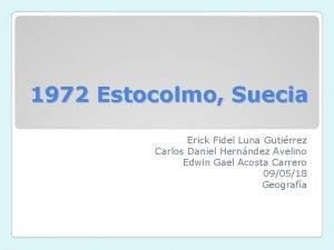 1972 Estocolmo Suecia Erick Fidel Luna Gutirrez Carlos