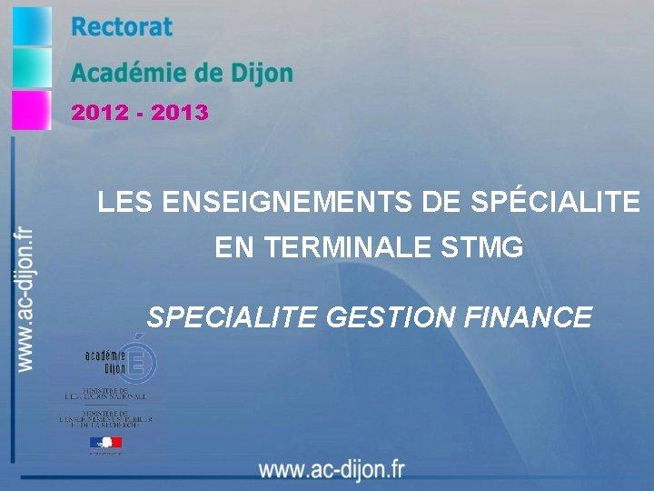 2012 2013 LES ENSEIGNEMENTS DE SPCIALITE EN TERMINALE
