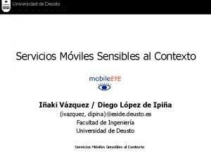 Universidad de Deusto Servicios Mviles Sensibles al Contexto