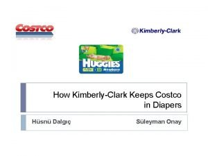 How KimberlyClark Keeps Costco in Diapers Hsn Dalg