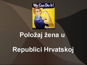 Poloaj ena u Republici Hrvatskoj Meunarodni dan ena