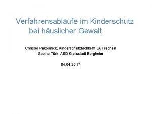 Verfahrensablufe im Kinderschutz bei huslicher Gewalt Christel Pakonick