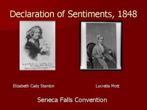 Declaration of Sentiments 1848 Elizabeth Cady Stanton Lucretia