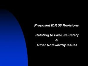 Proposed ICR 56 Revisions Relating to FireLife Safety