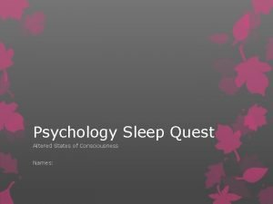 Psychology Sleep Quest Altered States of Consciousness Names