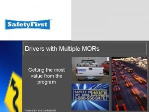 Drivers with Multiple MORs Getting the most value