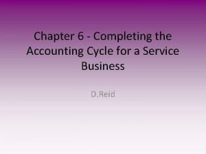 Chapter 6 Completing the Accounting Cycle for a