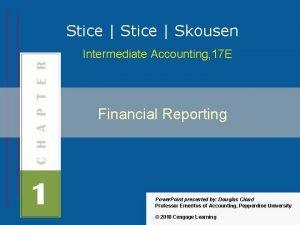 Stice Skousen Intermediate Accounting 17 E Financial Reporting