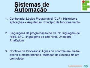 Sistemas de Automao 1 Controlador Lgico Programvel CLP