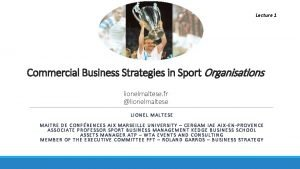 Lecture 1 Commercial Business Strategies in Sport Organisations