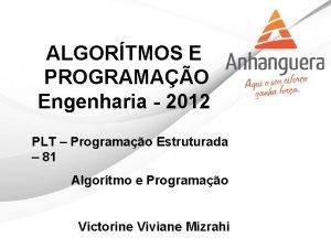 ALGORTMOS E PROGRAMAO Engenharia 2012 PLT Programao Estruturada