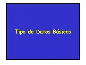 Tipo de Datos Bsicos Tipos de Datos Simples