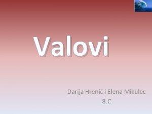 Valovi Darija Hreni i Elena Mikulec 8 C