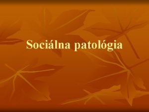 Socilna patolgia n n Socilna patolgia sa zaober