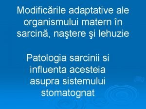 Modificrile adaptative ale organismului matern n sarcin natere