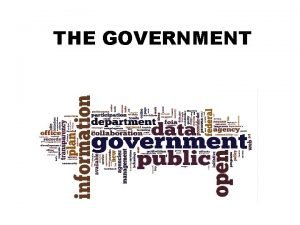 THE GOVERNMENT MEANING OF GOVERNMENT A government is