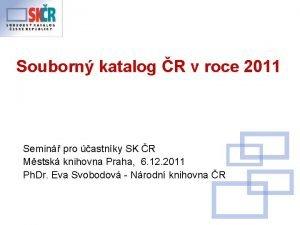 Souborn katalog R v roce 2011 Semin pro