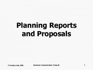 Planning Reports and Proposals Prentice Hall 2005 Business