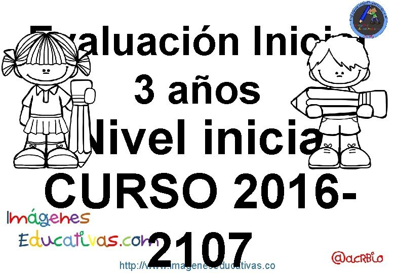 Evaluacin Inicial 3 aos Nivel inicial CURSO 20162107