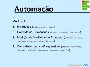 Automao Mdulo III 1 Introduo histrico objetivos efeitos