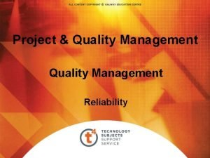 Project Quality Management Reliability Reliability Management Why is