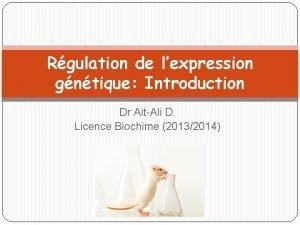 Rgulation de lexpression gntique Introduction Dr AitAli D