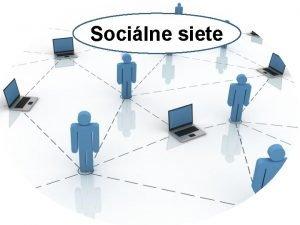 Socilne siete o je socilna sie Socilna sie