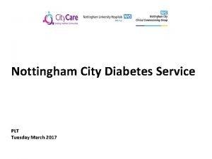 Nottingham City Diabetes Service PLT Tuesday March 2017