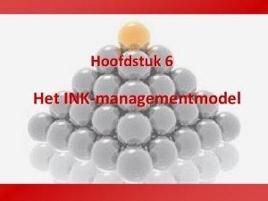 Hoofdstuk 6 Het INKmanagementmodel Voorlopers op het INKmanagementmodel