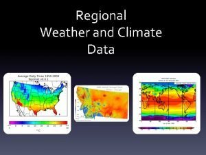 Regional Weather and Climate Data Weather and Climate