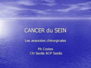 CANCER du SEIN Les avances chirurgicales Ph Costes