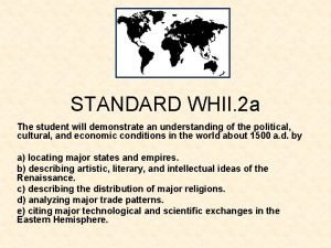 STANDARD WHII 2 a The student will demonstrate
