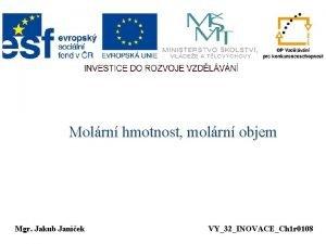 Molrn hmotnost molrn objem Mgr Jakub Janek VY32INOVACECh