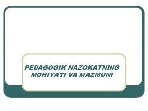 PEDAGOGIK NAZOKATNING MOHIYATI VA MAZMUNI Pedagogik nazokat Pedagog