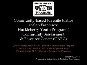 CommunityBased Juvenile Justice in San Francisco Huckleberry Youth