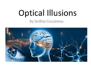 Optical Illusions By Sinthia Cousineau Questce quune illusion