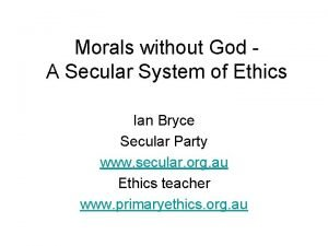 Morals without God A Secular System of Ethics