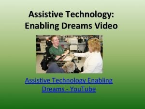 Assistive Technology Enabling Dreams Video Assistive Technology Enabling