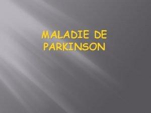 MALADIE DE PARKINSON Dfinition pidmiologie 1817 James Parkinson