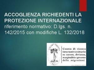 ACCOGLIENZA RICHIEDENTI LA PROTEZIONE INTERNAZIONALE riferimento normativo D