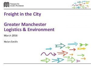 Freight in the City Greater Manchester Logistics Environment