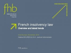 French insolvency law Overview and latest trends Insol
