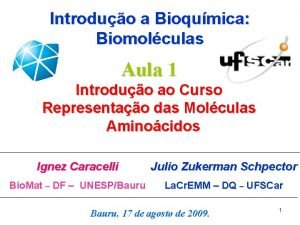 Introduo a Bioqumica Biomolculas Aula 1 Introduo ao