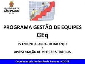 PROGRAMA GESTO DE EQUIPES GEq IV ENCONTRO ANUAL