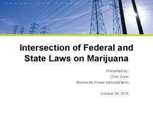 Intersection of Federal and State Laws on Marijuana