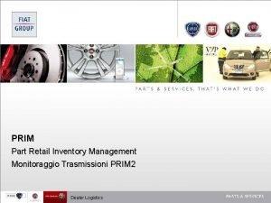 PRIM Part Retail Inventory Management Monitoraggio Trasmissioni PRIM