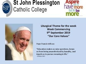 Liturgical Theme for the week Week Commencing 9