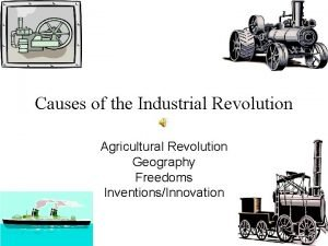 Causes of the Industrial Revolution Agricultural Revolution Geography