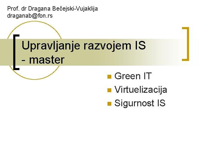Prof dr Dragana BeejskiVujaklija draganabfon rs Upravljanje razvojem
